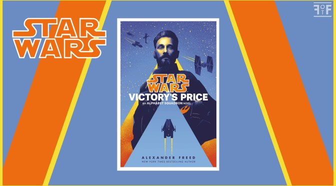 Book Review | Star Wars: Victory's Price (Alphabet Squadron)