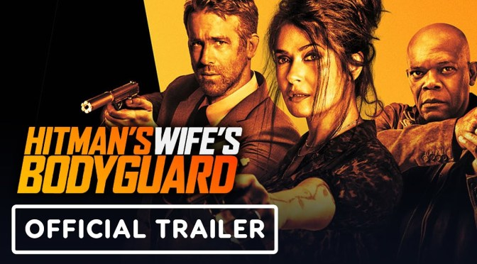 Trailer For Hitman's Wife's Bodyguard Shoots In!