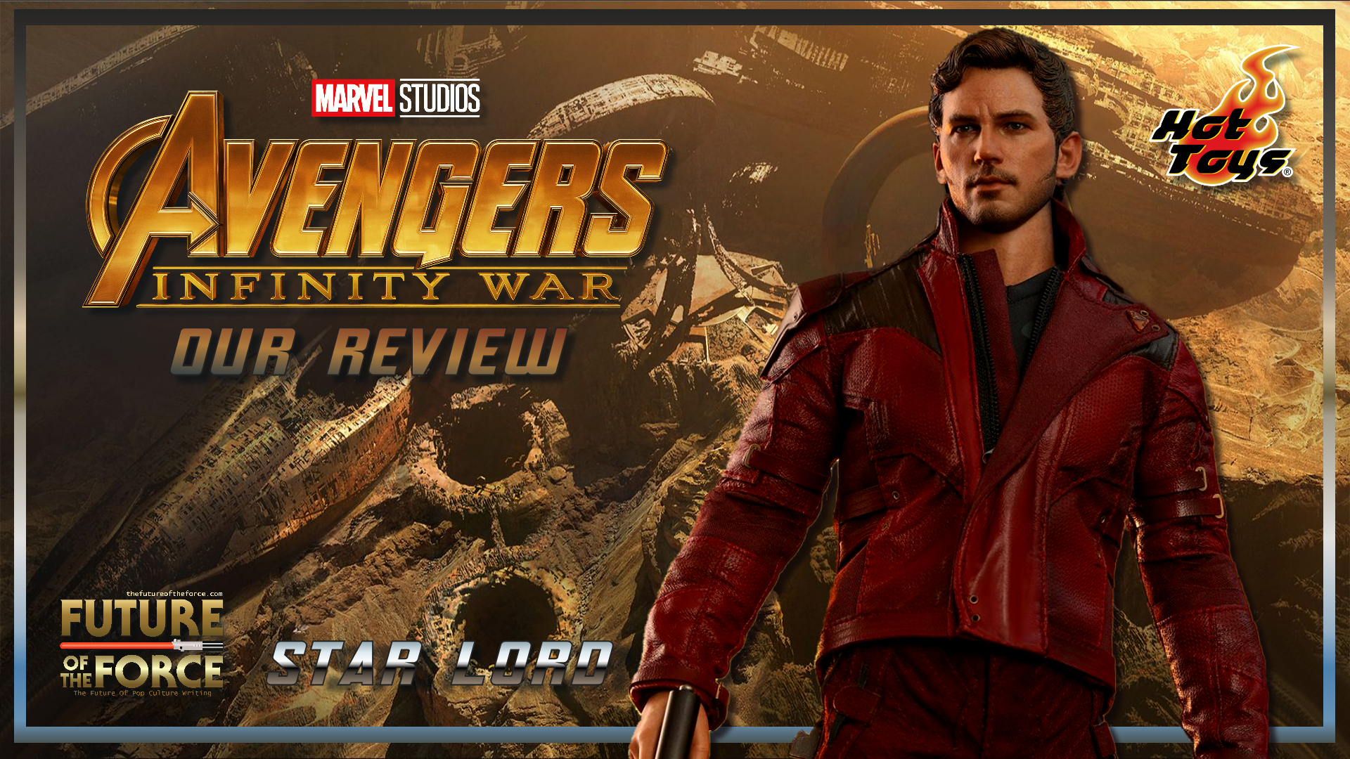 Hot Toys Review | Star-Lord (Avengers Infinity War)