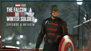 Review | The Falcon And The Winter Soldier (Episode 6: One World, One People)