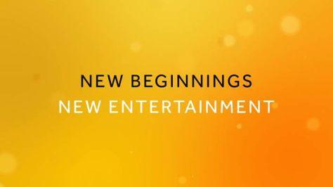 New Beginnings, New Entertainment