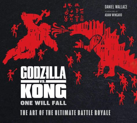 Godzilla vs. Kong: One Will Fall: The Art of the Ultimate Battle Royale