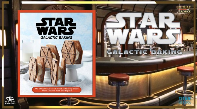 Book Review | Star Wars: Galactic Baking The Official Cookbook