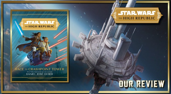Book Review | Star Wars: The High Republic 'Race to Crashpoint Tower'