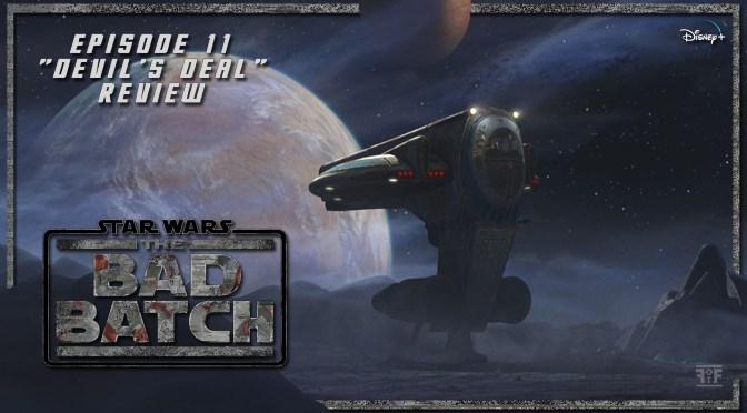"Review | Star Wars: The Bad Batch Episode 11 ""Devil's Deal"""