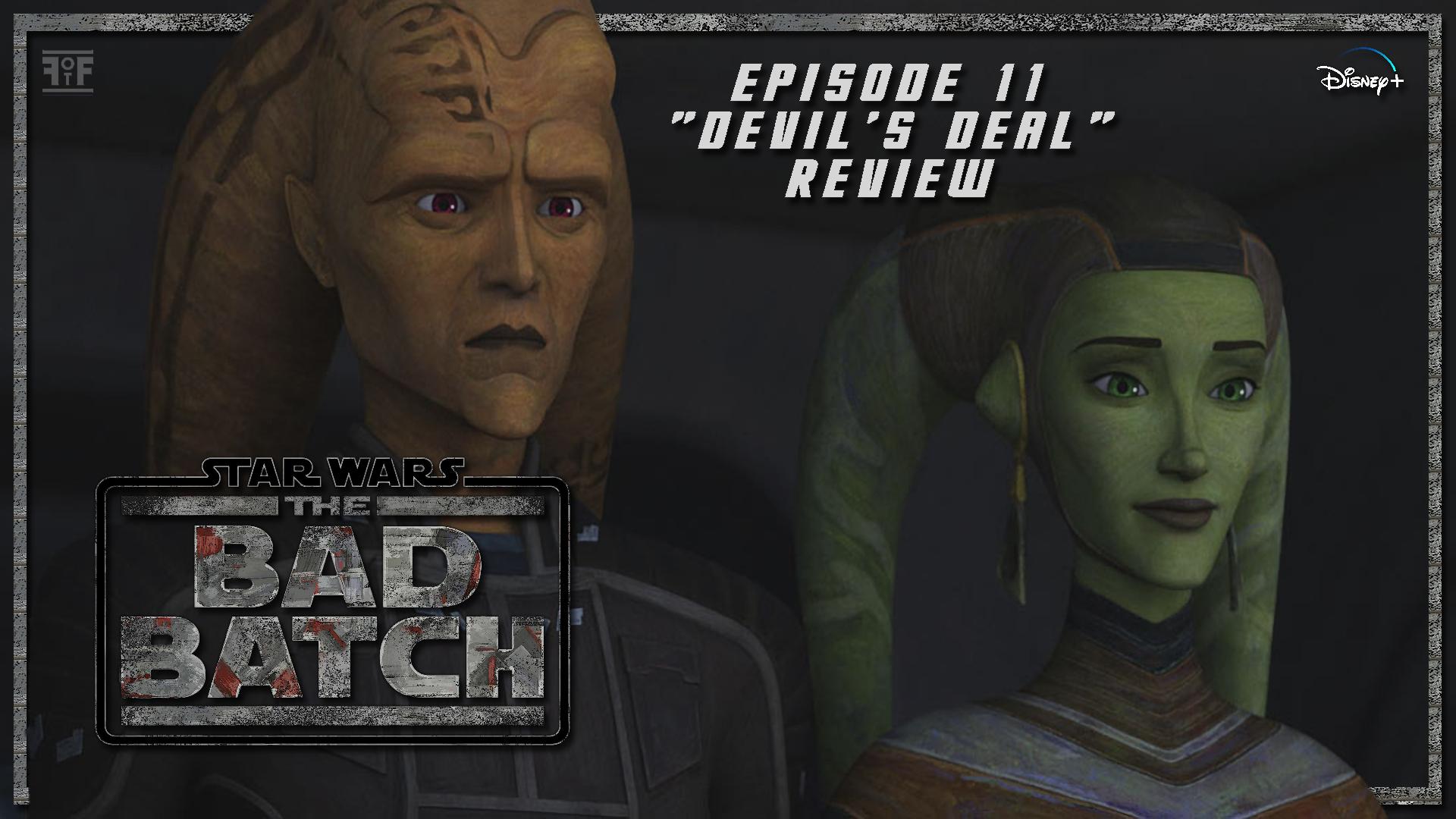 The Bad Batch Episode 11 Devil's Deal Review