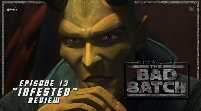 Review | Star Wars: The Bad Batch Episode 13 'Infested'