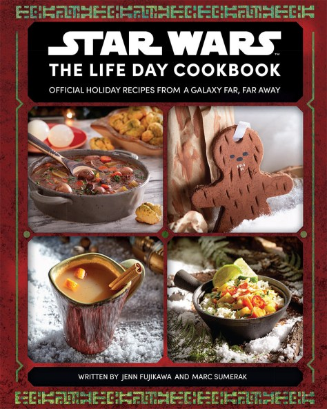 The Star Wars Life Day Cookbook: Official Holiday Recipes From a Galaxy Far, Far Away.