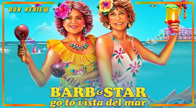 Review | Barb And Star Go To Vista Del Mar