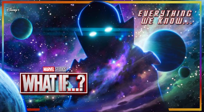 Marvel Studios' What If…? | Everything We Know So Far