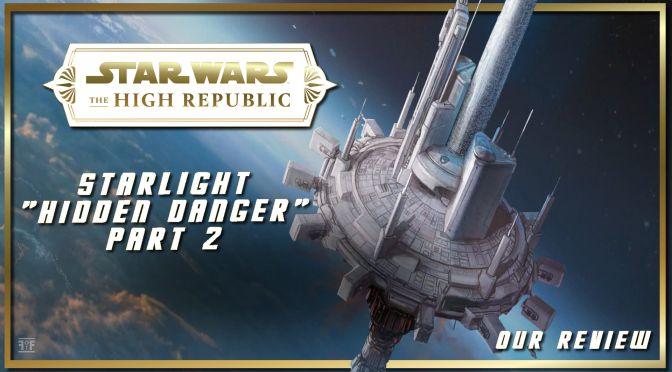 Review | Star Wars: The High Republic – Starlight Hidden Danger Part 2