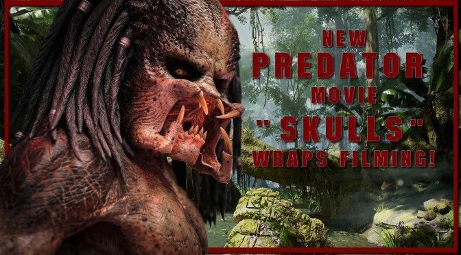 New PREDATOR Movie 'SKULLS' Wraps Filming!