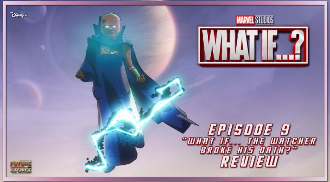 Review | What If…? (Episode 9: Season Finale)
