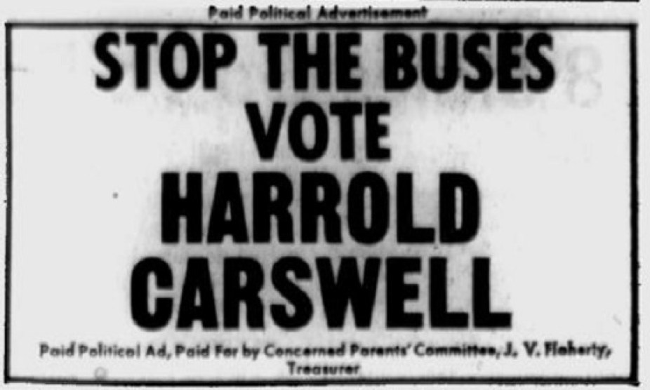 """An old newspaper political ad of black block letters on white background that read"""" Stop the buses Vote Harrold Carswell"""""""