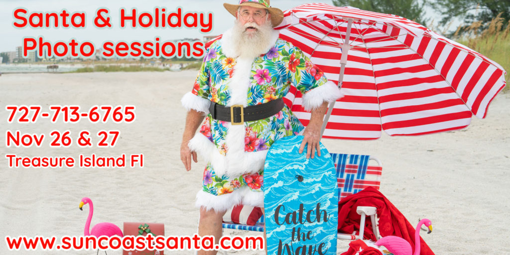 """Santa Clause in a blue flowery suit standing with a red and white striped umbrella. Across the photo in red reads """"Santa & Holiday Photo Sessions. 727-713-6765 Nov 26 & 27 Treasure Island Fl www.suncoastsanta.com"""