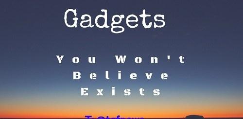 12 Smart Gadgets You Won't Believe Exist