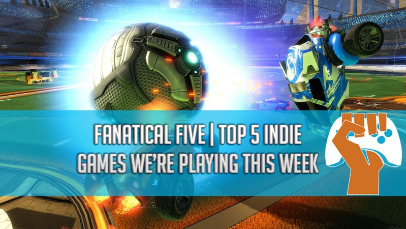 Fanatical Five | Top 5 Indie Games We're Playing This Week