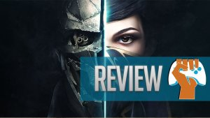 Dishonored 2 Review | Go Your Own Way