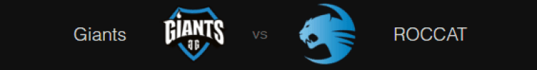 Giants versus Roccat Week 2