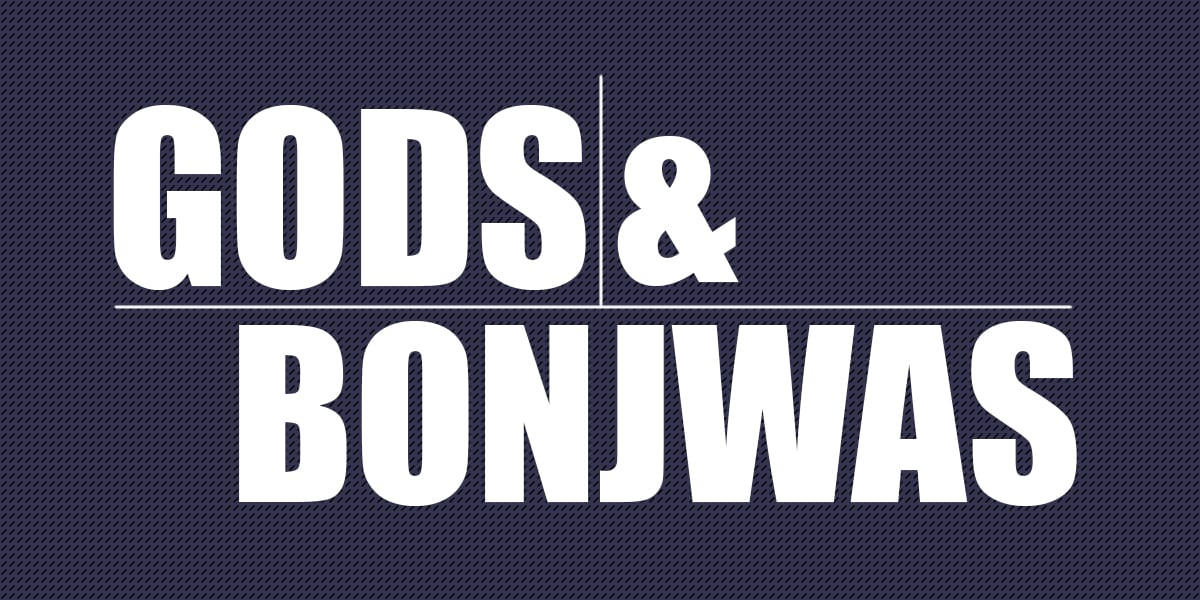 gods, bonjwas