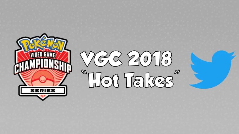 pokemon vgc 2018 hot takes