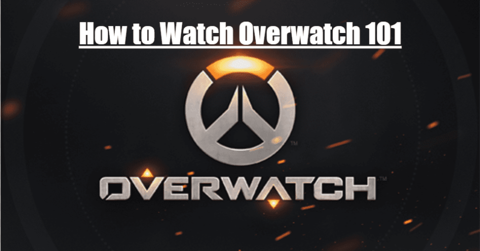 How to Watch Overwatch
