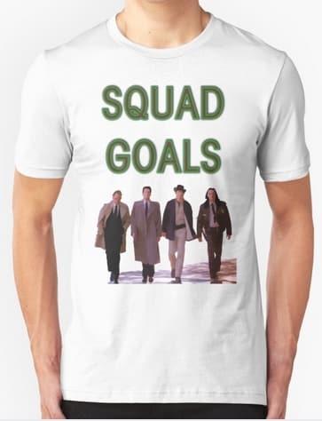 squad goals tshirt