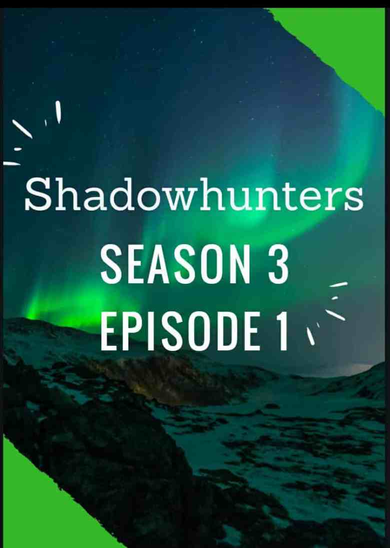 Shadowhunters S3E1