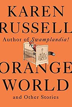 Cover art for Orange World and Other Stories by Karen Russell, which features a fox standing in a baby's crib.
