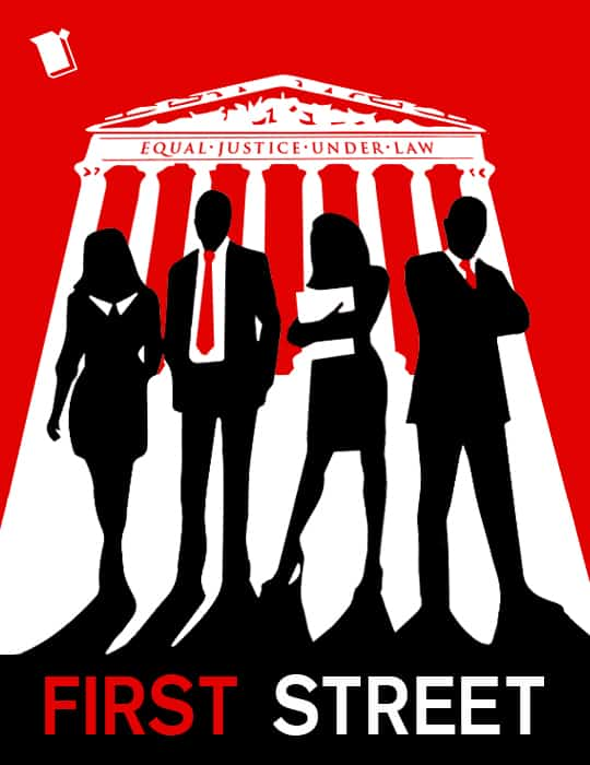 The cover of First Street shows the silhouettes of four characters, two in suits and ties, two in skirts, in front of the Supreme Court.