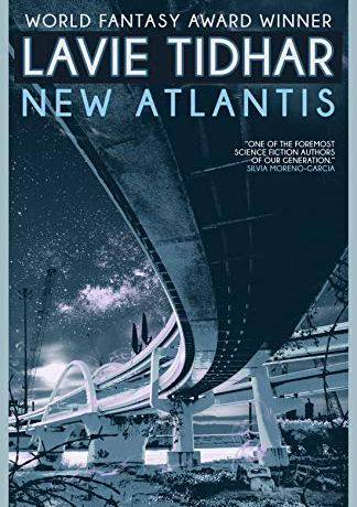 The cover art for New Atlantis features a highway overpass overgrown by weeds.