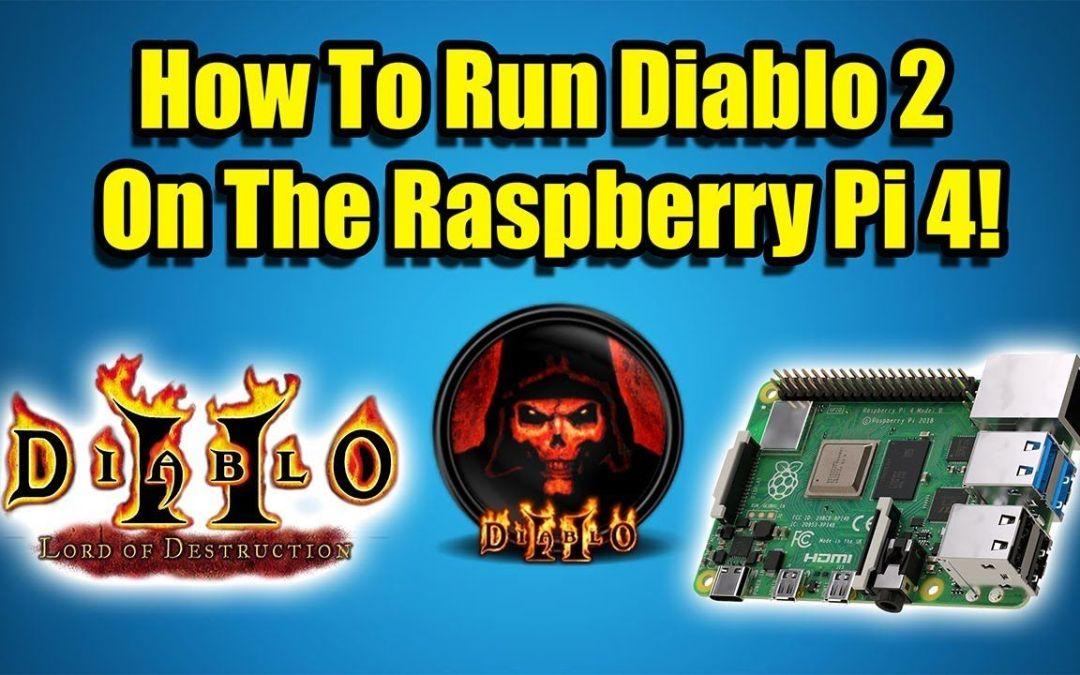 Play Diablo 2 On The Raspberry Pi 4!