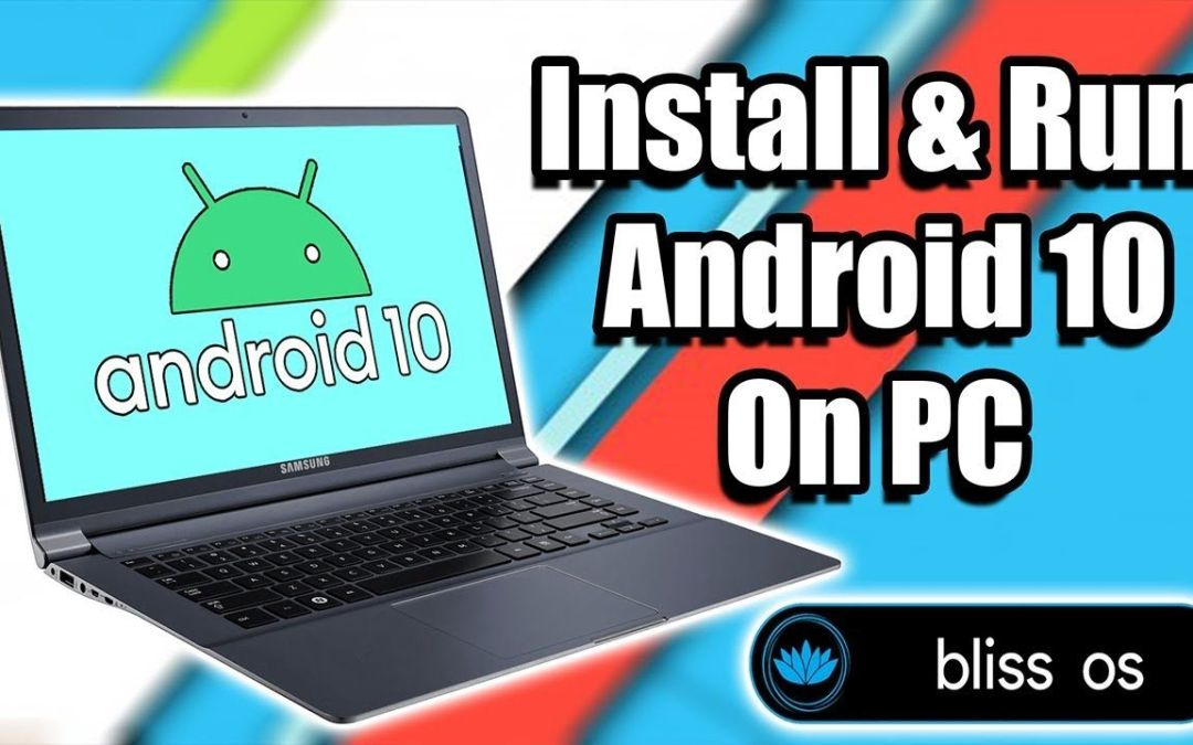 Install Android 10 On PC Laptop Or Desktop Bliss OS 12