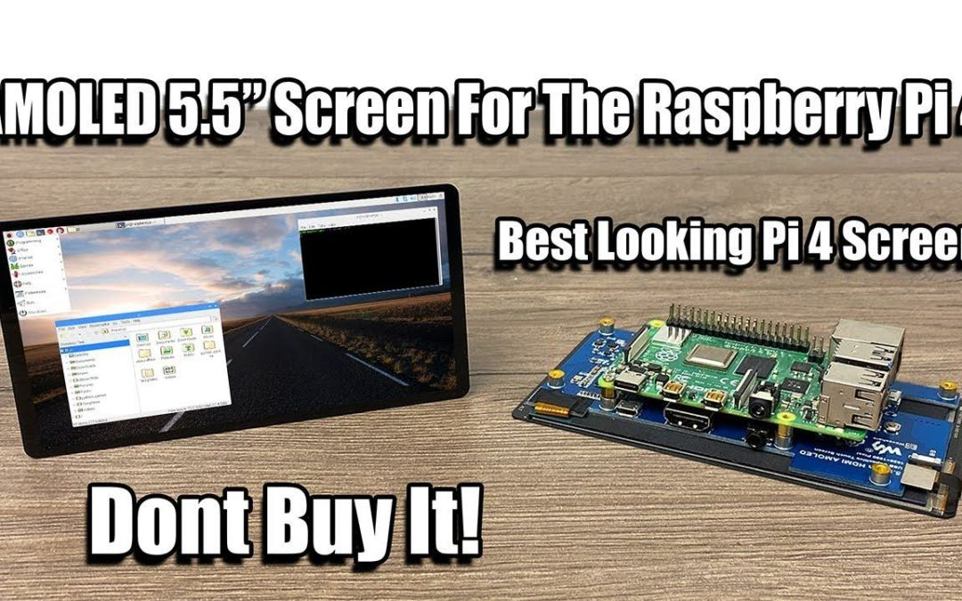 """AMOLED 5.5"""" Pi4 Touch Screen – Best Looking Pi Display But Don't Buy It!"""