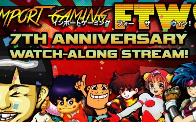 7th Anniversary Stream! Chatting & Watching Episodes of Import Gaming FTW!