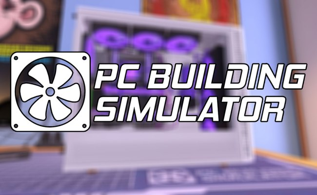 Pc Building Simulator First 20 Minutes And Impressions