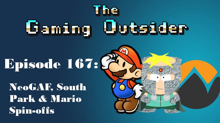 Episode 167 | NeoGAF, South Park & Mario Spin-offs
