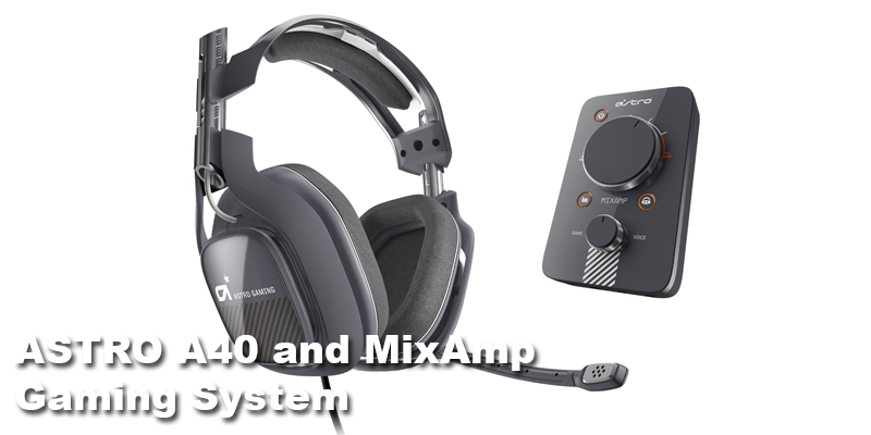 ASTRO A40 and MixAmp Gaming System