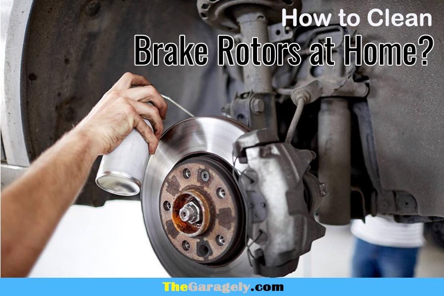 how to clean brake rotors