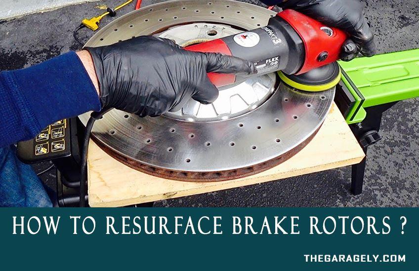 How To Resurface Brake Rotors