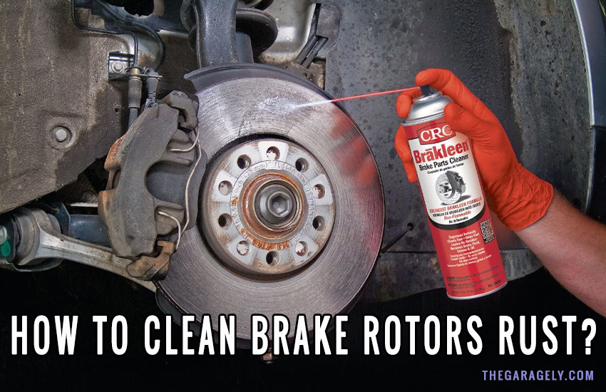 how to clean brake rotors rust