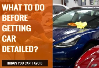 What to Do Before Getting Car Detailed