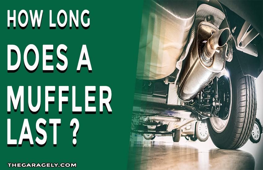 how long does a muffler last