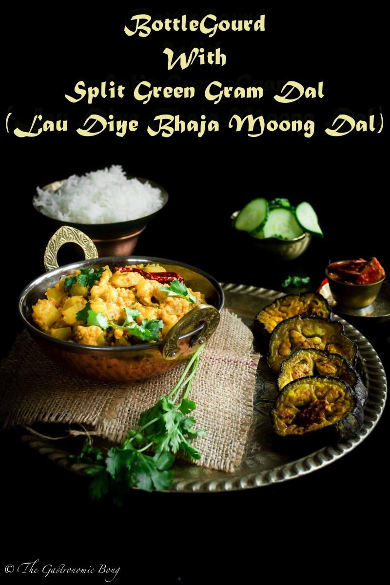 BottleGourd With Split Green Gram Dal (Lau Diye Bhaja Moong Dal)