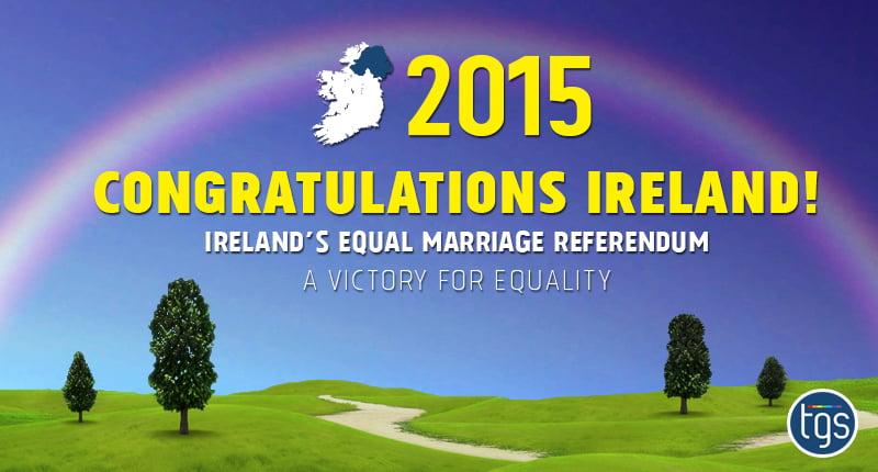 CONGRATULATIONS IRELAND MARRIAGE EQUALITY