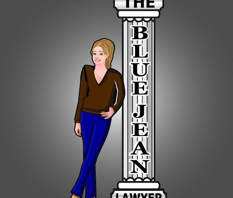 THE BLUE JEAN LAWYER:  Get It In Writing