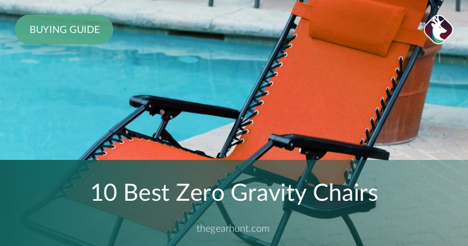what is the best zero gravity chair universal banquet covers 10 chairs reviewed in 2019 thegearhunt
