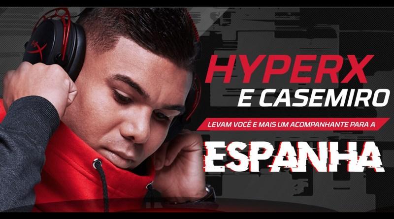 """Promoção """"HyperX e Casemiro levam você para a Espanha"""""""