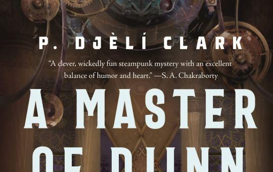 A Master of Djinn by P. Djèlí Clark