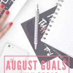 August Goals + July Recap